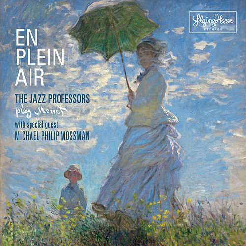 En Plein Air: The Jazz Professors Play Monet by The Jazz Professors