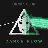 Play & Download Dance Flow by Drama Club | Napster