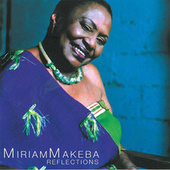 Play & Download Reflections by Miriam Makeba | Napster