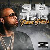 Play & Download Famous Features by Slim Thug | Napster