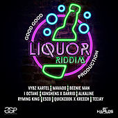 Play & Download Liquor Riddim by Various Artists | Napster