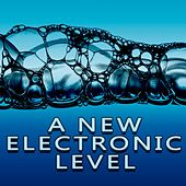 Play & Download A New Electronic Level by Various Artists | Napster