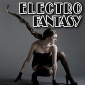Play & Download Electro Fantasy by Various Artists | Napster