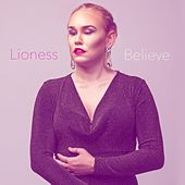 Play & Download Believe by Lioness | Napster