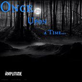 Once Upon a Time... by Amplitude