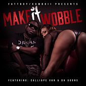 Play & Download Make It Wobble (feat. da Goons & Calliope Var) by 5th Ward Weebie | Napster