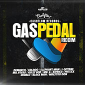 Play & Download Gas Pedal Riddim by Various Artists | Napster