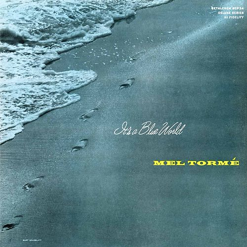 Play & Download Mel Tormé: It's a Blue World by Mel Tormè | Napster