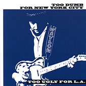 Too Dumb for New York City, Too Ugly for L.A. by Waylon Jennings