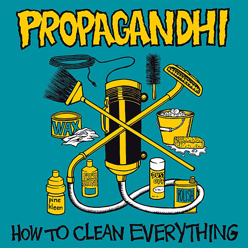 Play & Download How to Clean Everything (Reissue) by Propagandhi | Napster