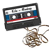 Play & Download Mmbop (Radio Edit) by Kilo | Napster