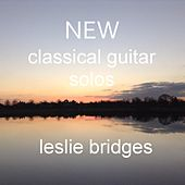 Play & Download New Classical Guitar Solos by Leslie Bridges | Napster