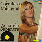 Play & Download Acuarela Sabanera by Los Corraleros De Majagual | Napster