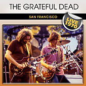 Play & Download The Grateful Dead San Francisco Live 1970 by Grateful Dead | Napster