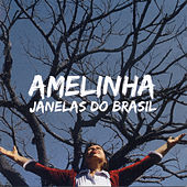 Play & Download Janelas do Brasil by Amelinha | Napster