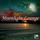 Play & Download Moonlight Lounge - Late Evening Selection by Various Artists | Napster