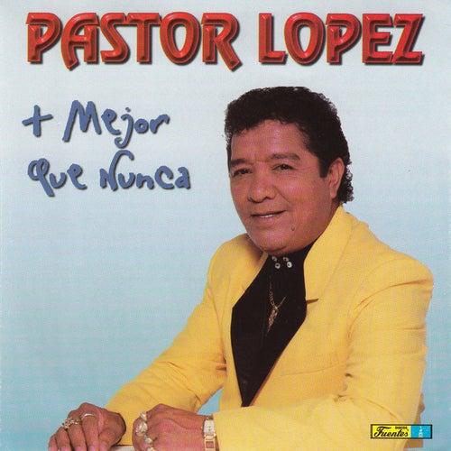 Más Mejor Que Nunca by Pastor Lopez