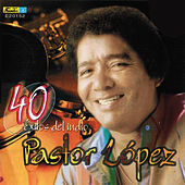 Play & Download 40 Exitos del Indio Pastor Lopez by Pastor Lopez | Napster