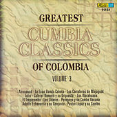 Greatest Cumbia Classics Of Colombia, Vol. 3 by Various Artists