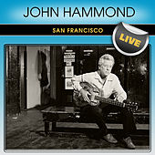 John Hammond San Francisco Live by John Hammond, Jr.
