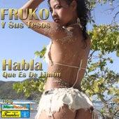 Habla Que Es de Limón by Fruko Y Sus Tesos