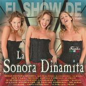 Play & Download El Show De by La Sonora Dinamita | Napster