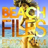 Play & Download Beach Files - Edition Miami by Various Artists | Napster