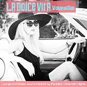 La dolce vita, Vol. 2 (Lounge and Bossa Sound Inspired by the Italian Cinematic Nights) by Various Artists