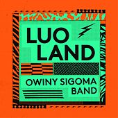 Play & Download Luo Land by Owiny Sigoma Band | Napster