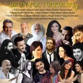 Uzun Yol Türküleri, Vol. 3 von Various Artists