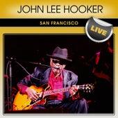 Play & Download John Lee Hooker San Francisco Live by John Lee Hooker | Napster