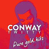 Conway Twitty ''pure Gold Hits'' de Conway Twitty