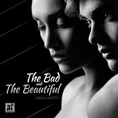 The Bad and the Beautiful by Various Artists
