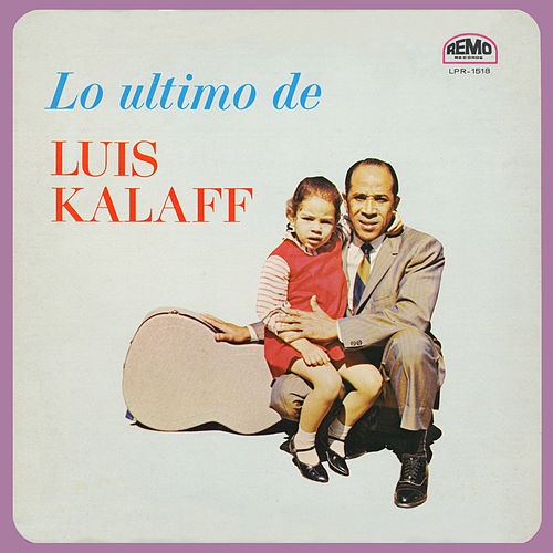 Play & Download Lo Ultimo De by Luis Kalaff | Napster