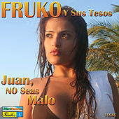Play & Download Juan No Seas Malo by Fruko Y Sus Tesos | Napster