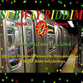 Play & Download Subway Riddim (Quick Mixx Music) by Various Artists | Napster