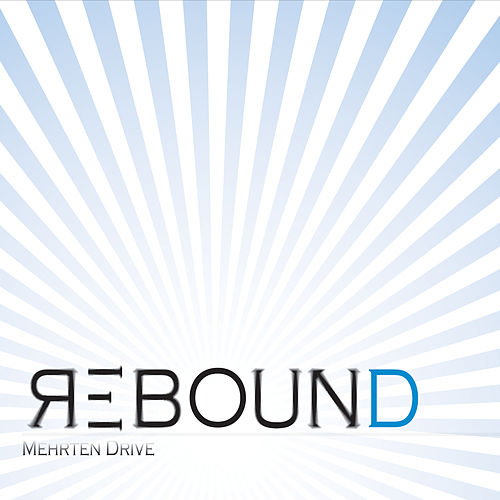 Play & Download Rebound by Mehrten Drive | Napster