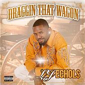 Draggin' That Wagon by LJ Echols