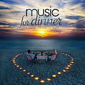 Play & Download Music for Dinner (The Lounge and Chill Out Playlist) by Various Artists | Napster