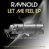 Play & Download Let Me Feel - Single by Raynold | Napster
