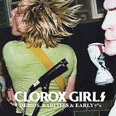 Demos, Rarities and Early 7s by Clorox Girls