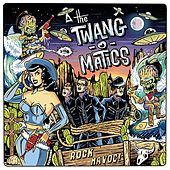 Rock Havoc! by The Twang-O-Matics