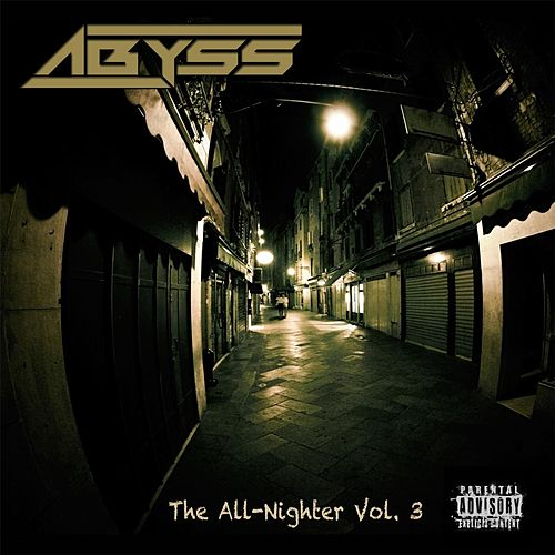 The All-Nighter, Vol. 3 by Abyss