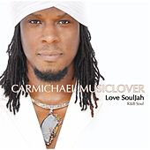 Play & Download Love Souljah by Carmichael Musiclover | Napster