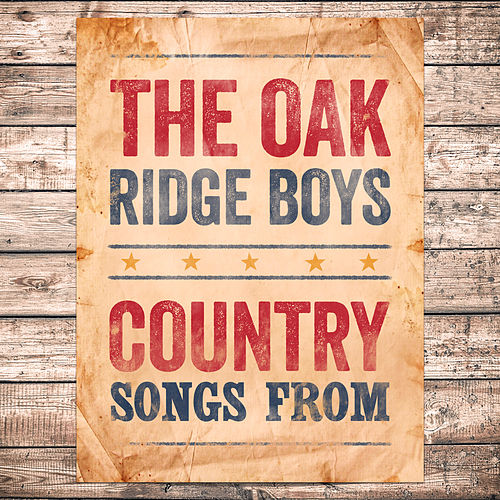 Country Songs From by The Oak Ridge Boys