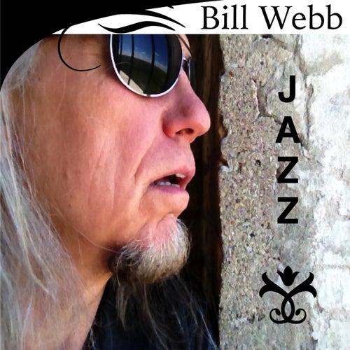 Play & Download Bill Webb Jazz by Bill Webb | Napster