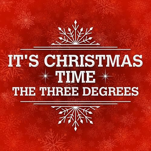 It's Christmas Time by The Three Degrees
