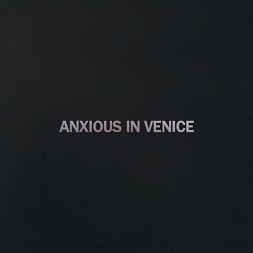 Anxious In Venice by Superhumanoids