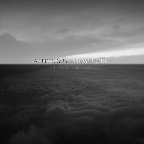 Covered de Anthony Mossburg