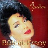 Play & Download Öptüm by Bülent Ersoy | Napster